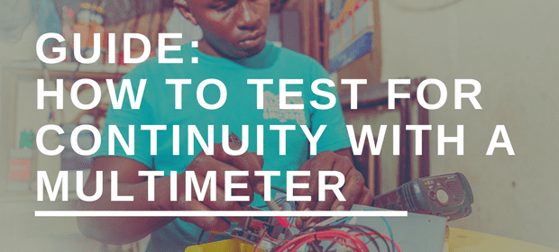 HOW TO TEST FOR CONTINUITY WITH A MULTIMETER