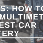 How to use multimeter to test car battery