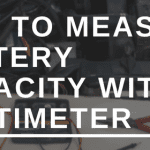 How to Measure Battery Capacity with a Multimeter