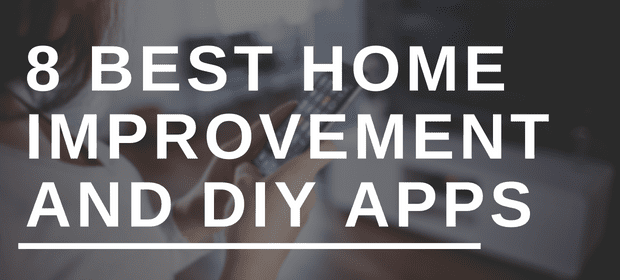 8 Best Home Improvement and DIY Apps
