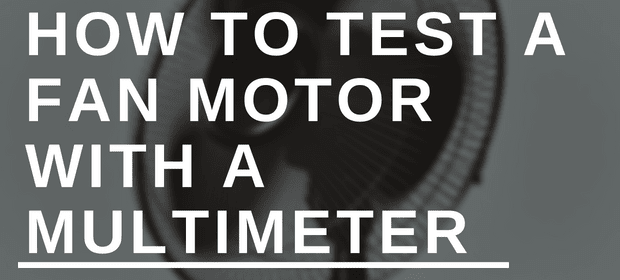 How to Test a Fan Motor With a Multimeter | HouseTechLab  Wire Fluke Capacitor Wiring Diagram on