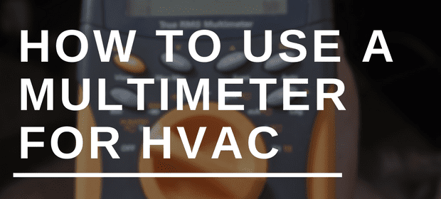 How to use a multimeter for HVAC