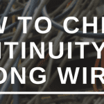 How to check continuity in a long wire