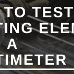 How to test a heating element with a multimeter