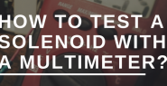 How to test a solenoid with a multimeter