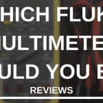 WHICH FLUKE MULTIMETER SHOULD YOU BUY?