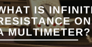 What is infinite resistance on a multimeter