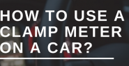 How to use a clamp meter on a car
