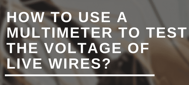 Surprising How To Use A Multimeter To Test The Voltage Of Live Wires Wiring 101 Hemtstreekradiomeanderfmnl