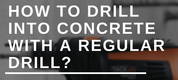 How to drill into concrete with a regular drill