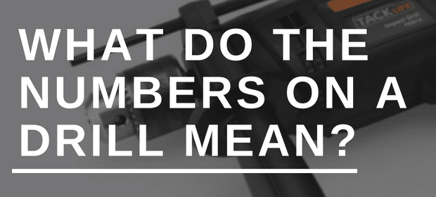 What do the numbers on a drill mean? | HouseTechLab