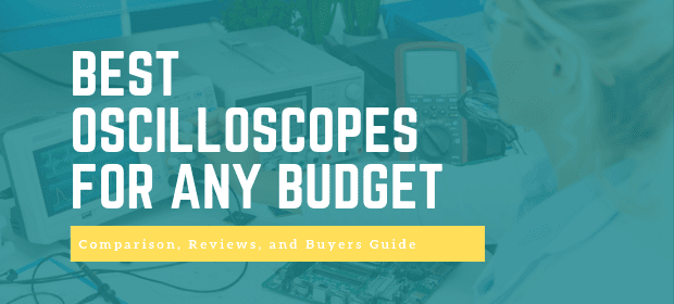 5 Best Oscilloscopes For Any Budget