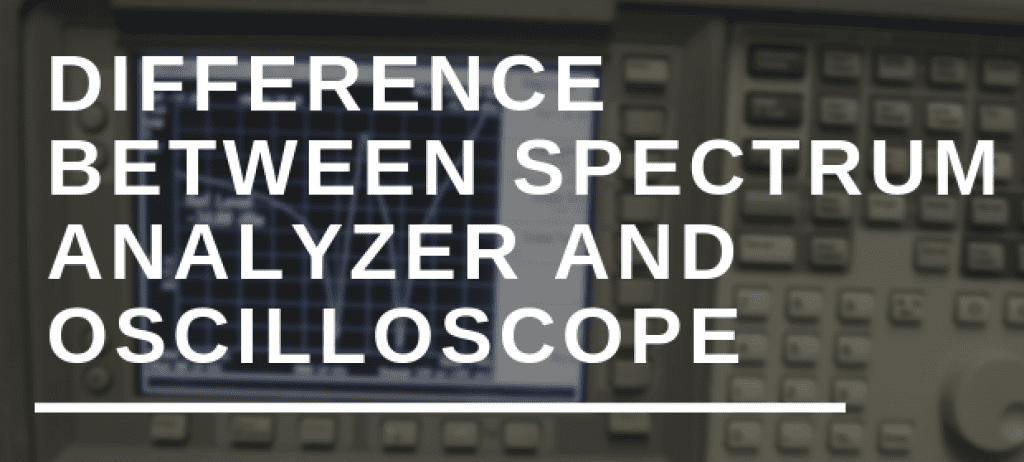 difference between spectrum analyzer and oscilloscope