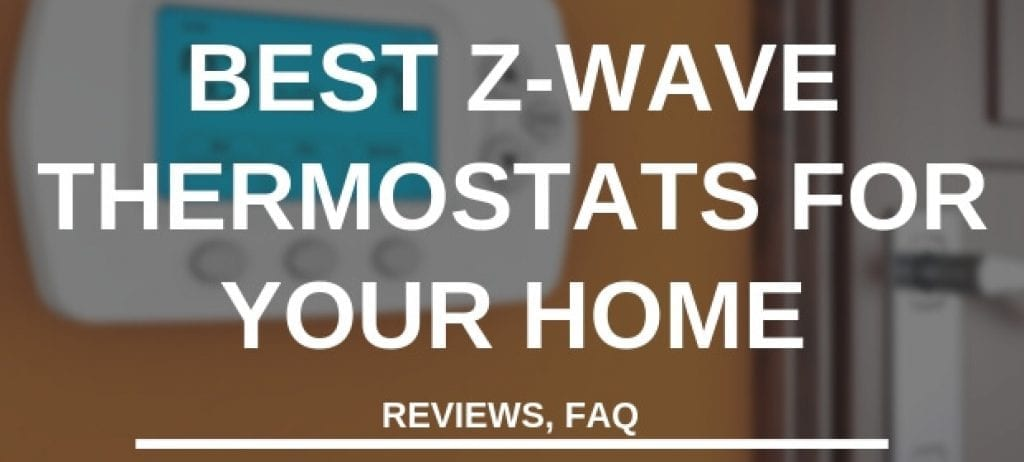 Best Z-Wave Thermostats for your Home