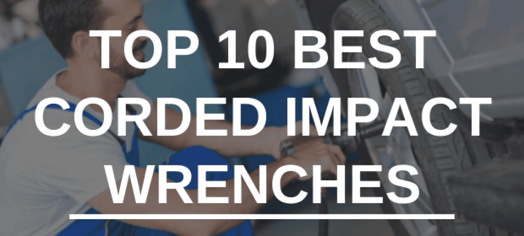 Best Corded Impact Wrenches
