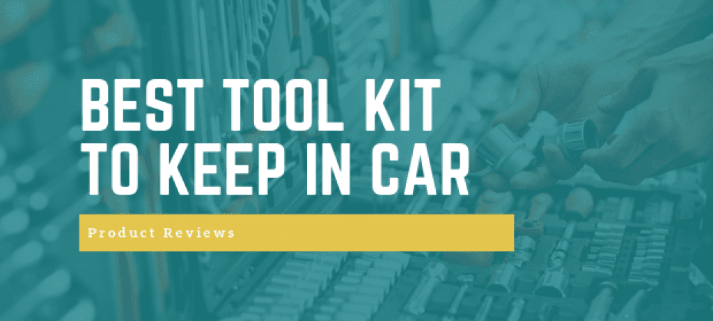BEST TOOL KIT TO KEEP IN CAR