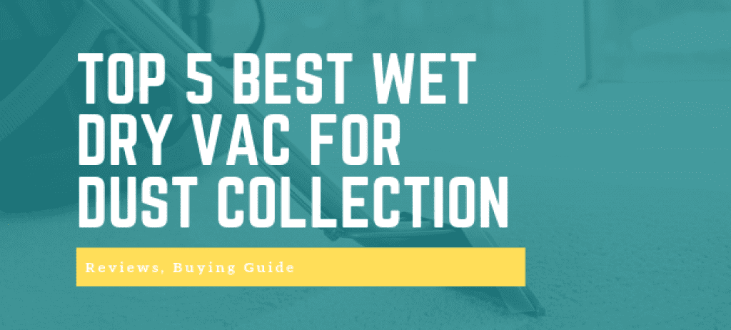 TOP 5 BEST WET DRY VAC FOR DUST COLLECTION