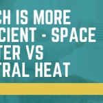 Which Is More Efficient - Space Heater Vs Central Heat