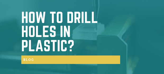 How to Drill Holes in Plastic